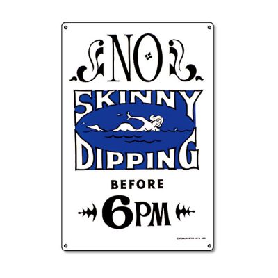 41353   12'' x 18'' No Skinny Dipping Before 6pm